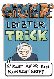 GIGER´S LETZTER TRICK - a Tribute