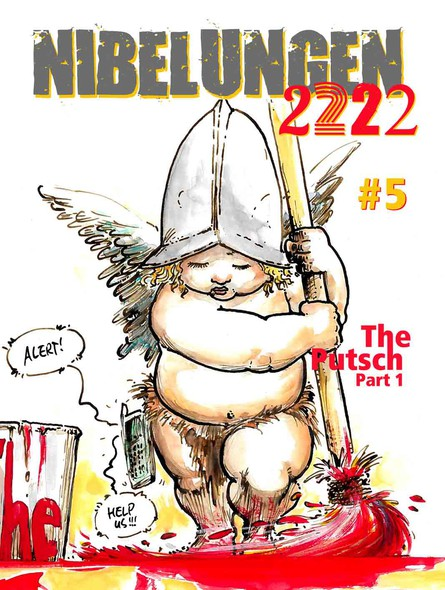 NIBELUNGEN #5: The PUTSCH, Part 1