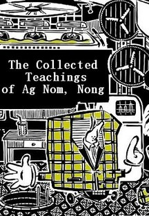The Collected Teachings of Ag Nom, Nong