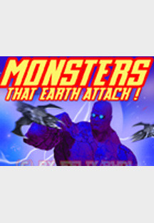 Monsters That Earth Attack!!! by FeliX