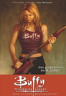 BUFFY THE VAMPIRE SLAYER, STAFFEL 8 BAND 8: Der letzte Widerstand
