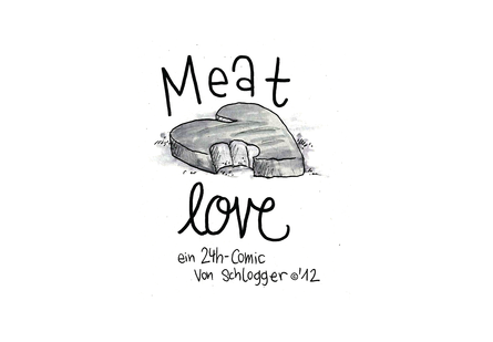 "24h Comic : ""Meat Love"" by schlogger"